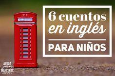 AYUDA PARA MAESTROS: 6 cuentos en inglés para niños