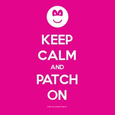 Keep Calm and Patch on - a meme created by Amblyopiakids.com