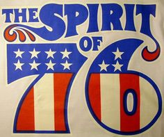 Spirit of 76, Bicentennial...the year I graduated from High School.