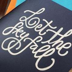 """Calligraphy Poster by Mariane Rodrigues. """"Let the sky fall"""" (Skyfall - Adele quote); Posca bullet tip marker on Canson Mi-teintes paper. 29,7 x 42 cm."""