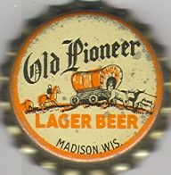 Old Pioneer Lager Beer, bottle cap | Fauerbach Brewing Co., Madison, Wisconsin USA | Cap used 1937-1940 | One sold on e-Bay 9/2010 for $66.00.