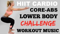 HIIT Cardio, Lower Body, Core + Abs Workout, Butt, Thighs, Abs Challenge - YouTube