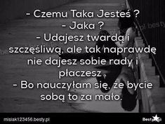 Znalezione obrazy dla zapytania smutne cytaty Sad Quotes, Daily Quotes, Words Quotes, Motivational Quotes, Life Quotes, Love Is Comic, Happy Photos, Love Text, English Quotes