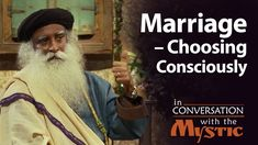 Why does the institution of marriage exist, and what role does it play in human life and societies? Sadhguru answers a question about marriage and divorce.