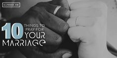 Couple who pray together, stay together. Prayer is a high level of family communication. Here are 10 things to pray specifically for your marriage.