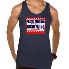PROUD MEMBER OF THE VAST RIGHT WING CONSPIRACY TANKTOPS Tank Tops