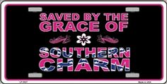 Saved By The Grace Of Southern Charm Vanity License Plate by Smart Blonde - Item LP-5027