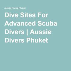 Dive Sites For Advanced Scuba Divers | Aussie Divers Phuket