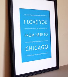 I love you from here to Chicago.