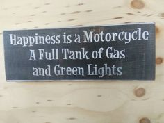 Happiness is a motorcycle a full tank of gas and by ShabtownSigns