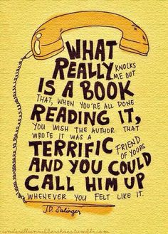 This is my favorite quote from Catcher in the Rye