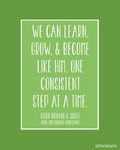 Richard G. Scott | Learn, Grow, & Become Like Him | General Conference April 2013 Printables