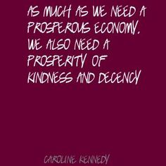 As-much-as-we-need-a-prosperous-economy,-we-also-need-a-prosperity-of-kindness-and-decency.jpg (300×300)
