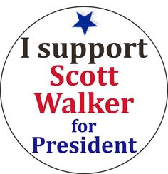 I support Scott Walker for President  Vote by atheartpeace on Etsy