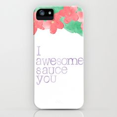 I AWESOME SAUCE YOU - Parks and Recreation iphone case quote