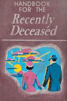 Handbook For The Recently Deceased by James Hunt http://smile.amazon.com/dp/1482665328/ref=cm_sw_r_pi_dp_Qnh6tb16HN52Q