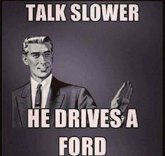 Chevy all the way! Ford isn't bad, but Chevy trucks are so much better. Truck Memes, Truck Quotes, Funny Car Memes, Funny Quotes, Truck Humor, Hilarious Jokes, Badass Quotes, Ford Humor, Ford Jokes