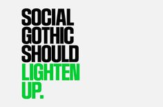Social Gothic by Canada Type by YouWorkForThem , via Behance