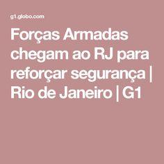 Forças Armadas chegam ao RJ para reforçar segurança | Rio de Janeiro | G1