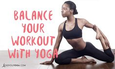 How Yoga Brings Balance to Your Workout Regimen