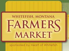 Downtown Whitefish, MT Farmers Market - Enjoy the bounty of summer every Tuesday from 5:00 - 7:30 p.m., from May 31 through September 27 at the Whitefish Downtown Farmers Market where local farmers and craftsmen showcase their products at the North end of Central Avenue. Live music, prepared food, and the season's freshest products are featured.
