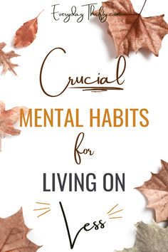 A debt free family shares 5 CRUCIAL mental habits you need to sucessfully live on less. Frugal living is not complicated and it really boils down to these basic things! #liveonless #minimalism #frugallivingtips #debtpayoff