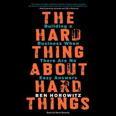 The Hard Thing About Hard Things: Building a Business Whe... https://www.amazon.com/dp/B00I0A6HUO/ref=cm_sw_r_pi_dp_x_QfQJzbD5GYAW5