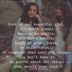 You don't have to polite about things that insult your soul - Vintage Quotes Great Quotes, Quotes To Live By, Me Quotes, Inspirational Quotes, Tribe Quotes, Motivational, Quotes Kids, Random Quotes, Girl Quotes