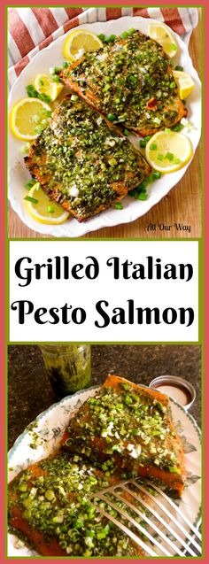 Grilled Italian Pesto Salmon a quick and delicious dish ready in 30 minutes @allourway.com