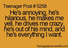 And why I want him, I'll never know..
