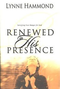 Renewed in His Presence: Satisfying Your Hunger for God: Lynne Hammond: 9781577942771: Amazon.com: Books