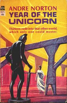 94251 ANDRE NORTON Year of the Unicorn (cover and interior illustrations by Jack Gaughan).#
