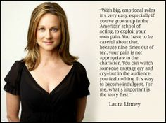 Laura Linney - Movie Actor Quote - Film Actor Quote And in acting class, that's what we call the 6 o'clock news. Actors want to cry, people don't. Acting Quotes, Acting Tips, Movie Quotes, Acting Class, Acting Career, Laura Linney Movies, The American School, Singing Tips, Singing Lessons