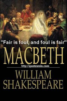 """William Shakespeare - Macbeth Literary Quote: """"Fair is foul, and foul is fair"""" For more Quotes http://quotesmin.com/literary/Macbeth.php"""