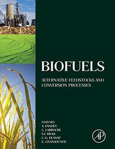 Biofuels : alternative feedstocks and conversion processes / edited by Ashok Pandey ... [et al.]