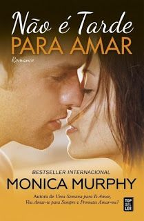 Sinfonia dos Livros: Opinião   Não é Tarde para Amar   Monica Murphy