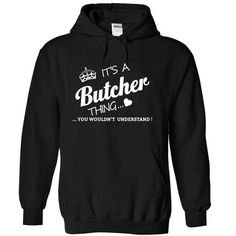 Its A Butcher Thing - #mothers day gift #house warming gift. OBTAIN => https://www.sunfrog.com/Names/Its-A-Butcher-Thing-jabuj-Black-4485981-Hoodie.html?68278