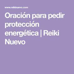 Oración para pedir protección energética | Reiki Nuevo