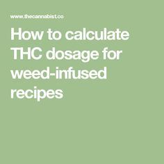 How to calculate THC dosage for weed-infused recipes
