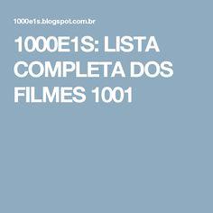 1000E1S: LISTA COMPLETA DOS FILMES 1001