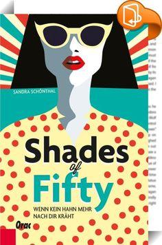 Shades of Fifty    ::  Woher, um Himmels willen, kommen diese Falten? Eines Tages ist es so weit, die Protagonistin des Buches begreift: Hilfe, ich werde alt! Panisch recherchiert sie im Internet, kauft Ratgeber zum Thema Anti- Aging und macht sich auf, dem Verfall Einhalt zu gebieten. Verjüngende Gesichtsmasken und Oberlippenwaxing, High Heels und sexy Outfits – sie lässt nichts unversucht. Doch es ist wie verhext: Flirts in einer Cocktail-Bar laufen ins Leere, die anwesenden Männer b...