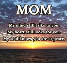 I know my Mom is at peace, no more pain from kissing my brother or Dad, she is with them now. I am just so sad and miss her so much. Mom I Miss You, Mom And Dad, Mother Quotes, Mom Quotes, Wisdom Quotes, Mom In Heaven Quotes, Mom Poems, Grief Poems, Loved One In Heaven