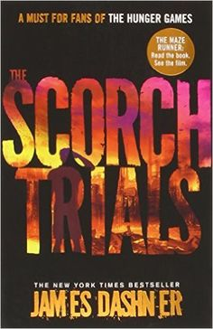 The Scorch Trials by James Dashner (The Maze Runner series book Maze Runner Trilogy, Maze Runner Series, The Scorch Trials Book, James Dashner, Maze Runner The Scorch, 22nd Birthday, Children's Literature, Hunger Games, The Book