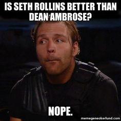 dean ambrose nope memes | rollins better than dean ambrose? nope. - Dean Ambrose NOPE. | Meme ...