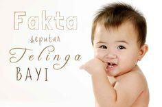 Fakta tentang Telinga Bayi :: Facts about baby's ear :: Facts  Klik untuk tahu fakta seputar telinga bayi
