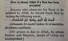 How to thank Allah if a Dua is accepted. Try to do this daily, because blessings are always around us. Including this device you're using to read this. Islamic Prayer, Islamic Qoutes, Islamic Teachings, Islamic Dua, Islamic Inspirational Quotes, Muslim Quotes, Religious Quotes, Allah Islam, Islam Muslim