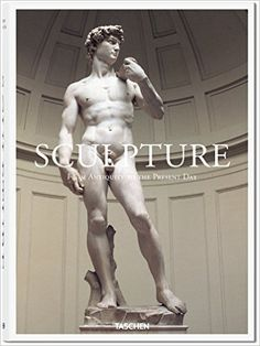 Sculpture: From Antiquity to the Present Day: TASCHEN: 9783836544849: Amazon.com: Books
