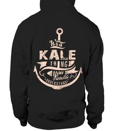 # IT'S A KALE THING YOU WOULDN'T UNDERSTAND .  HOW TO ORDER:1. Select the style and color you want: 2. Click Reserve it now3. Select size and quantity4. Enter shipping and billing information5. Done! Simple as that!TIPS: Buy 2 or more to save shipping cost!This is printable if you purchase only one piece. so dont worry, you will get yours.Guaranteed safe and secure checkout via:Paypal | VISA | MASTERCARD