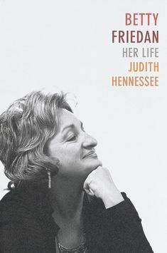 """Betty Friedan 1921-2006  Leading feminist figure of the 1960s. Her book """"The Feminine Mystique"""" became a best seller and received both lavish praise and intense criticism. Betty Frieden campaigned for an extension of female rights and an end to sexual discrimination."""