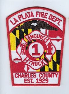 La Plata (Charles County) MD Maryland Fire Dept. Engine Truck 1 E1 patch - NEW!
